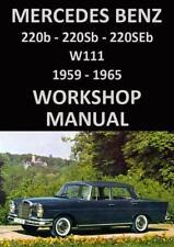 MERCEDES BENZ WORKSHOP MANUAL: W111 1959-1965