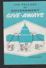 The Fallacy of Government Give-Aways Ralph Bradford Booklet 1950s