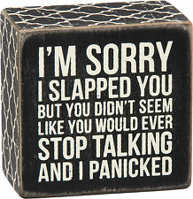 "PBK 3"" x 3"" Wood Wooden BOX SIGN ""I'm Sorry I Slapped You.....I Panicked"""