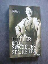 GUERRE 39 45  HITLER ET LES SOCIETES SECRETES  Philippe Valode  Comme Neuf