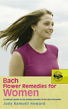 Bach Flower Remedies for Women: A Woman's Guide to the Healing Benefits of the B