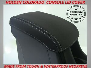 HOLDEN COLORADO NEOPRENE  CONSOLE LID COVER (WETSUIT MATERIAL) APRIL 2012 - NOW