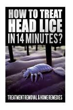 How to Treat Head Lice in 14 Minutes: Treatment, Removal, Home Remedies, Hair...