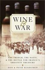 Wine & War: The French, the Nazis & the Battle for France's Greatest Treasure, D