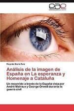 Análisis de la imagen de España en La esperanza y Homenaje a Cataluña: Un recorr