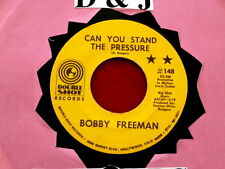 BOBBY FREEMAN~ CAN YOU STAND THE PRESSURE~ VG+~ PUT ANOTHER DIME IN THE~ SOUL 45