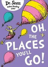 Oh, The Places Youll Go Dr. Seuss