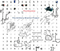 Thumbscrew - The Anthony Braxton Project [New CD]
