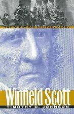 Winfield Scott: The Quest for Military Glory-ExLibrary
