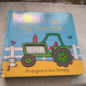 That's Not My Tractor Usborne Touchy Feels Book. - Fiona Wells.