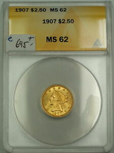 1907 $2.50 Liberty Quarter Eagle Gold Coin ANACS MS-62 (Better)
