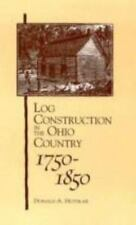 Log Construction: In The Ohio Country, 1750-1850-ExLibrary