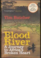 Blood River : A Journey to Africa's Broken Heart by Tim Butcher (2008) HC/DJ 1ST