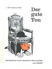 LORIOT - Der gute Ton,handschriftlich SIGNIERT- 1967 - Handbuch feiner Lebensart