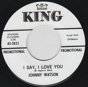"""JOHNNY GUITAR WATSON I Say I Love You KING 7"""" Re 45 Dazzling 1964 R&B Mover HEAR"""