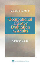 Occupational Therapy Evaluation for Adults: A Pocket Guide by Maureen E....