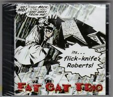 Fat Cat Trio: Flick Knife Roberts ( This Rockabilly Won't Die )-- New and sealed