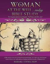 The Woman at the Well... Today Bible Study by Barbara Tennell Rupp (2015,...