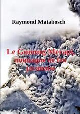 Le Gunung Merapi, Montagne de Feu Javanaise by Raymond Matabosch (2015,...