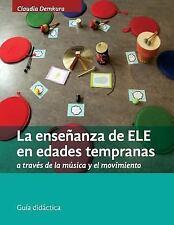La Enseñanza de ELE en Edades Tempranas a Través de la Música y el Movimiento...