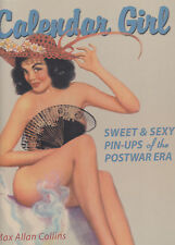 Calendar Girl: Sweet & Sexy Pin-Ups of the Postwar Era by Max Allan Collins