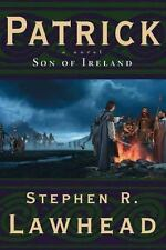 Patrick:  Son of Ireland by Lawhead, Stephen R.
