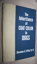 Inheritance of Coat Color in Dogs by Clarence Little Sc. D. 1st Ed HC 1957