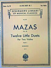 Mazas : Twelve 12 Little Duets for Two Violins Book One - 2 Parts Schirmer's