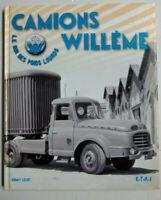 Livre Automobile Camions Willème Le roi des poids lourds Gilbert Lecat