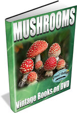 MUSHROOMS & FUNGI ~ Vintage Books on DVD ~ Cooking, Identification, Cultivation