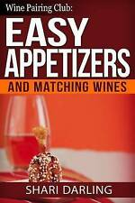 Wine Pairing Club: Easy Appetizers and Matching Wines: Tiny Bites with the MOAN