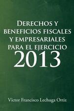Derechos y Beneficios Fiscales y Empresariales para el Ejercicio 2013 by...