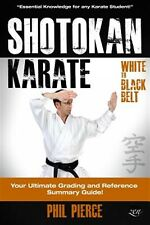 Shotokan Karate Your Ultimate Grading Training Guide (White  by Pierce Phil