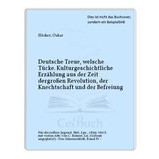 Höcker, Oskar: Deutsche Treue, welsche Tücke. Kulturgeschichtliche ...