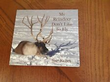 MY REINDEER DON'T LIKE TO FLY CD BY SUE KELLER