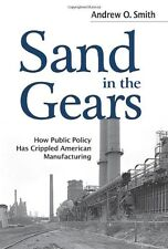 Sand in the Gears: How Public Policy Has Crippled