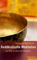 Buddhistische Meditation von Anthony Matthews (2005, Taschenbuch) #s07