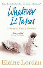 Whatever It Takes: A Story of Family Survival,Lordan, Elaine,Good Book mon000010