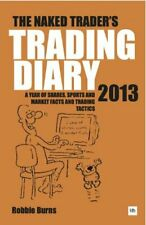 The Naked Trader Diary 2013: A year of shares, sports, market... by Robbie Burns