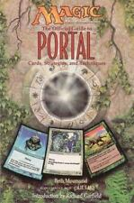 Magic: The Gathering -- The Official Guide to Portal: Cards, Strategies, and Tec