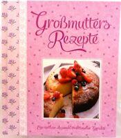 Großmutters Rezepte + Umfangreiches Kochbuch / Backbuch + Traditionelle Gerichte