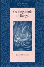 SEEKING BAULS of BENGAL india bangladesh wandering minstrels mystic hindu muslim