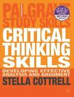 Critical Thinking Skills : Developing Effective Analysis and Argument by...