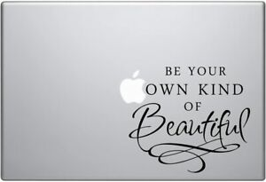 Be your own kind of Beautiful- Macbook Decal