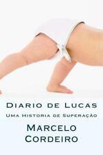 Diario de Lucas : Uma Historia de Superação Sobre As Dificuldades Impostas...
