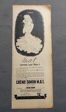 PUB PUBLICITE ANCIENNE ADVERT CLIPPING 60617 CREME SIMON M.A.T MAT COMME 1 FLEUR