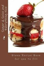 Blank Recipe Bks.: Sugar and Spice and Everything Nice : Blank Recipe Book...