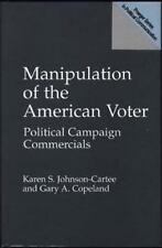 Manipulation of the American Voter: Political Campaign Commercials (Praeger Ser