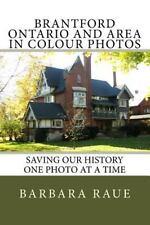 Cruising Ontario: Brantford Ontario and Area in Colour Photos : Saving Our...