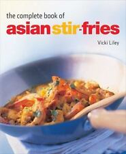 COMPLETE BOOK OF ASIAN STIR-FRIES - LILEY, VICKI - NEW HARDCOVER BOOK